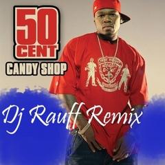 50 Cent  Candy Shop (Dj Rauff Remix)