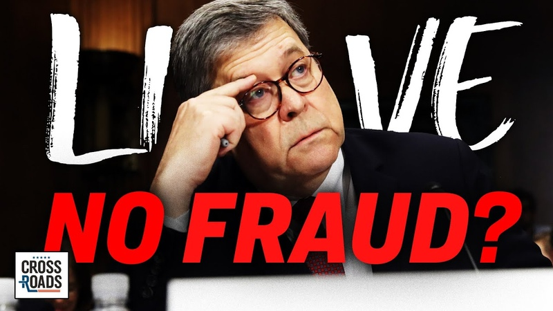 Live Q A Barr Denies Evidence of Widespread Vote Fraud Appoints Special Counsel Crossroads