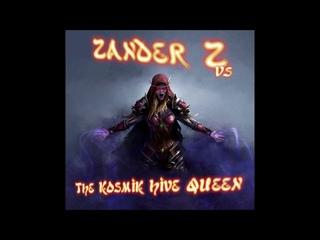Zander Z - Zander Z Vs The Kosmik Hive Queen (Full Album 2021)