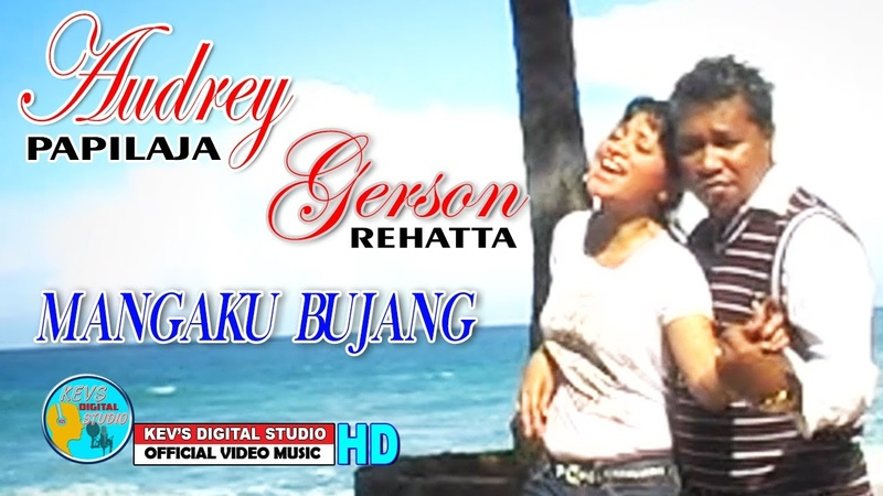 GERSON REHATTA AUDREY P APILAJA - MANGAKU BUJANG - KEVS DIGITAL STUDIO ( OFFICIAL VIDEO MUSIC )