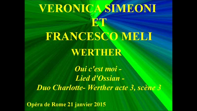 Veronica Simeoni et Francesco Meli Werther Oui cest moi Lied dOssian Duo Charl