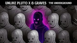 Unlike Pluto x 8 Graves - The Underground