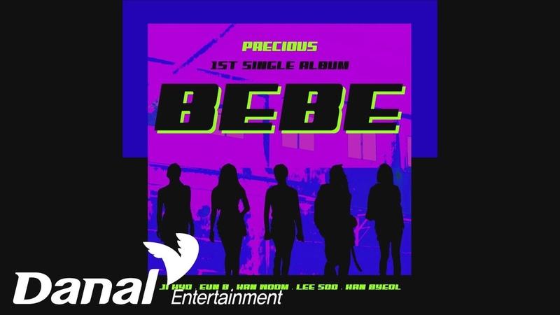 Precious (프레셔스) - BEBE(놀라도 돼!)ㅣLet it Shine!