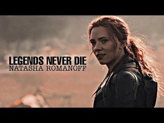 Natasha Romanoff || Legends Never Die