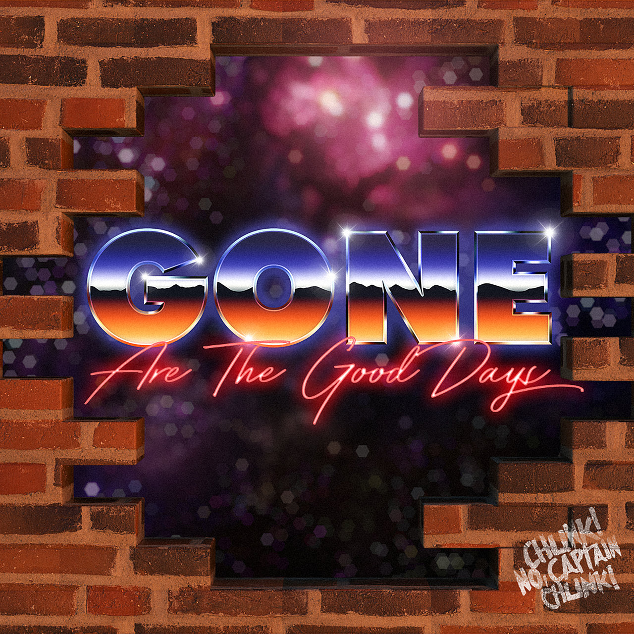 Chunk! No, Captain Chunk! -  Gone Are The Good Days [single] (2021)