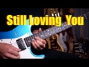 (Scorpions) Still Loving You - Guitar cover version by Vinai T (2019)