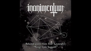 Inanimentum - Selected poems from H.P. Lovecraft's Fungi from Yuggoth (Full Album)