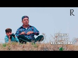 Behruz Tohirov - Keling dema Бехруз Тохиров - Келинг дема