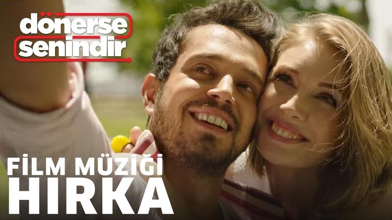 Hırka - (Dönerse Senindir Soundtrack Film Müziği)
