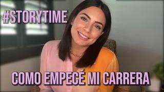 ¿Cómo Empecé Mi Carrera? #StoryTime