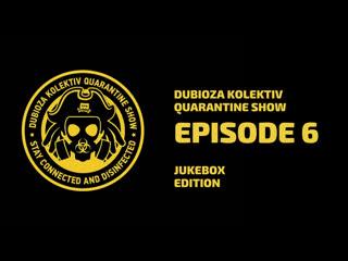 Dubioza Kolektiv Quarantine Show - Episode 6