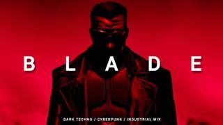 Dark Techno / Cyberpunk / Midtempo Mix 'BLADE'