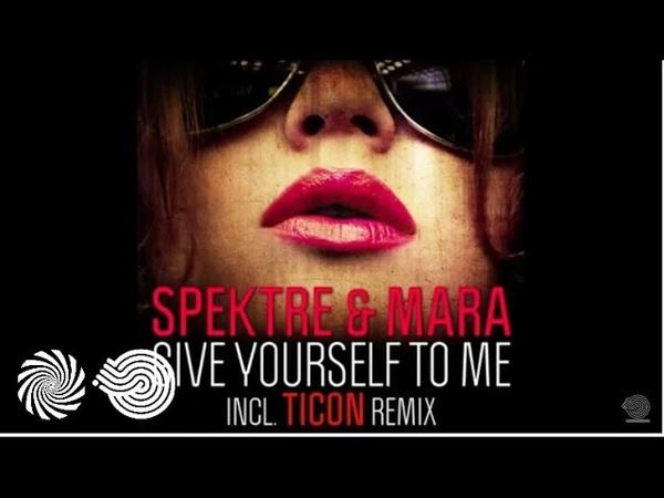 Spektre Mara - Give Yourself To Me (Ticon Night Mix)