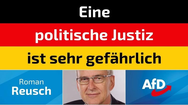 Roman Reusch AfD Eine politische Justiz ist sehr gefährlich