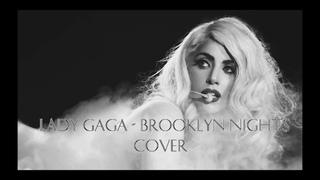 Lady Gaga - Brooklyn Nights (cover by vano)
