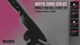 Maya Jane Coles - Would You Kill (4 Me)? (Official Audio)