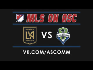 Mls | lafc vs seattle sounders