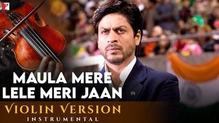 Violin Version | Maula Mere Lele Meri Jaan | Chak De India | Manas Kumar | Salim-Sulaiman | Jaideep