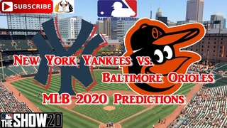 New York Yankees vs. Baltimore Orioles    2020 MLB Season   Predictions MLB The Show 20
