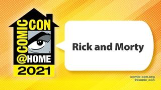 Rick and Morty | Comic-Con@Home 2021