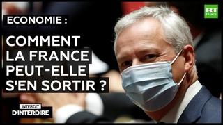 Interdit d'interdire - Economie : comment la France peut-elle s'en sortir ?