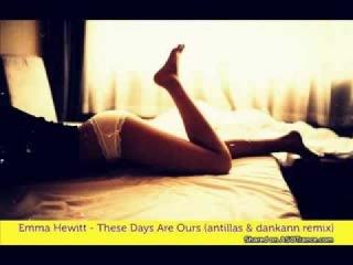 Emma Hewitt - These Days Are Ours [Antillas & Dankann Remix]