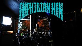 Amphibian Man - Truckers