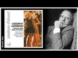 Concerto Delle Dame Di Ferrara. Luzzasco Luzzaschi (1545 - 1607)