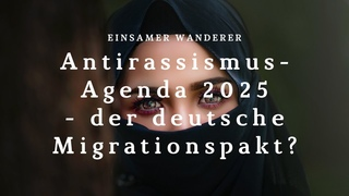 Die Antirassismus-Agenda 2025 - der deutsche Migrationspakt?