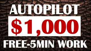 Make 1000 Dollars A Week On Autopilot For FREE (Make Money From Phone)