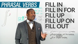 11 PHRASAL VERBS withFILL fill in, fill out, fill up