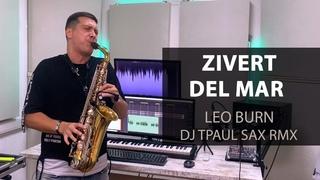 Zivert - Del Mar (Leo Burn ft. Dj TPaul Sax Video Rmx)