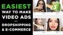 How To Make Video Ads for E-Commerce Dropshipping | Simple Method 2019