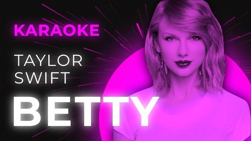Taylor Swift Betty Karaoke Instrumental Lyrics
