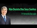 Pr Hernandes Dias Lopes - Não Desista Dos Seus Sonhos