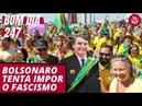 Bom dia 247 27 5 19 Bolsonaro tenta impor o fascismo