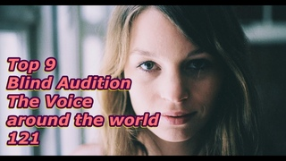 Top 9 Blind Audition (The Voice around the world 121)