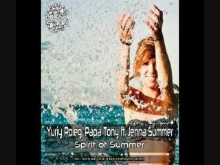 Yuriy poleg & papa tony feat. jenna summer - spirit of summer (original,nevelskiy & oleg suhov & fairtonesax,yuriy poleg deep mi