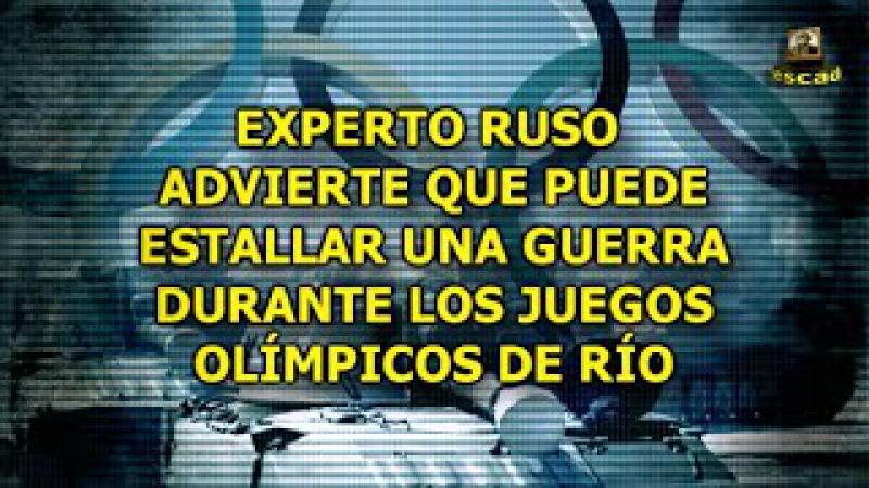 EXPERTO RUSO ADVIERTE QUE PUEDE ESTALLAR UNA GUERRA DURANTE LOS JUEGOS OLÍMPICOS