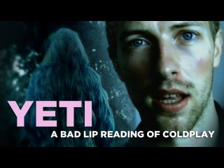 """""""YETI"""" — A Bad Lip Reading of Coldplay"""