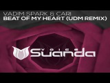 Vadim Spark &amp Cari - Beat Of My Heart (UDM Extended Dub Mix)