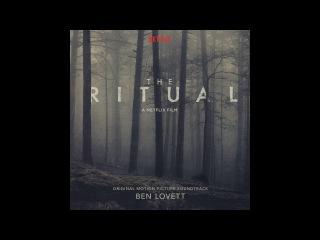 The Ritual Original Soundtrack HQ - Ben Lovett