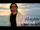 D.White - One wish (NEW ITALO DISCO)