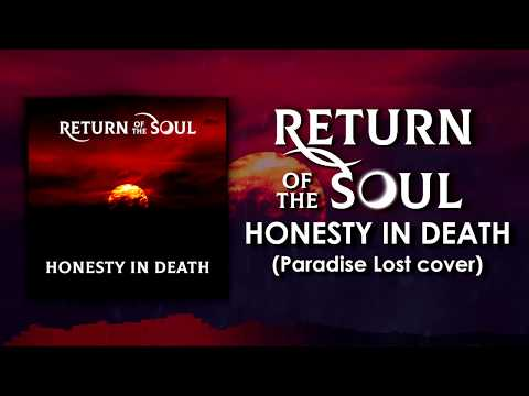 Return Of The Soul - Honesty In Death (Paradise Lost cover) (Official Audio)