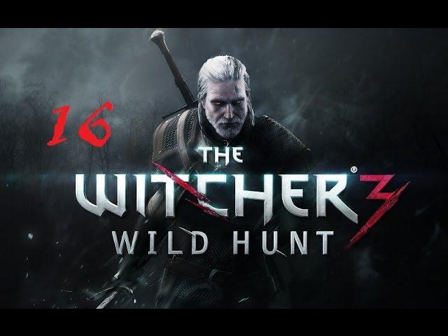 The Witcher 3 Wild Hunt 16 Призраки Прошлого смотреть онлайн без регистрации