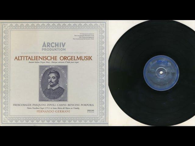 Fernando Germani organ Altitalienische Orgelmusik Frescobaldi Pasquini e a
