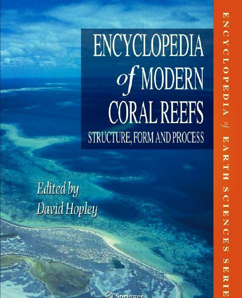 Encyclopedia of Modern Coral Reefs Structure- Form and Process