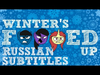 [RUS Sub / ♫ / 18+ / v.1] Winter's F***ed Up! / На*уй Зиму! (Winter Wrap Up Parody)