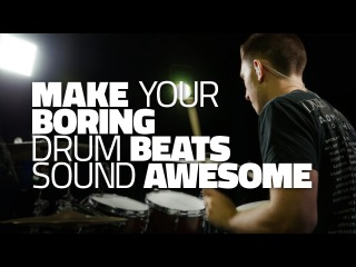 Make Your Boring Drum Beats Sound Awesome