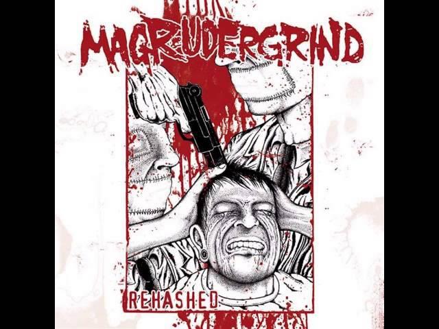 Magrudergrind Rehashed Full Album